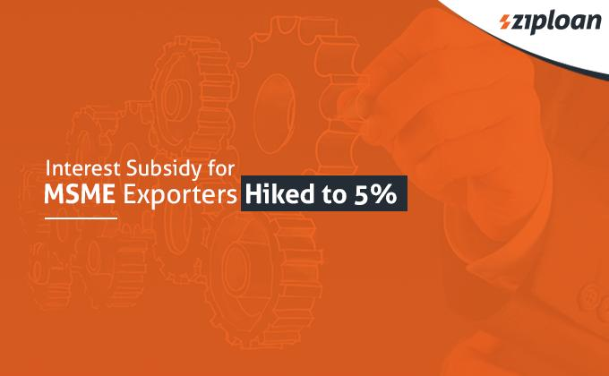 interest subsidy for msme exporters increased to 5 from 3