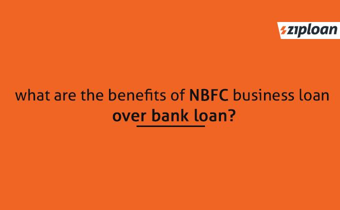 what are the benefits of nbfc business loan over bank loan