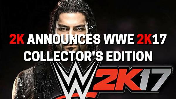 2k announces wwe 2k17 collector s edition