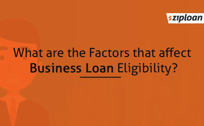 what are the factors that affect business loan eligibility